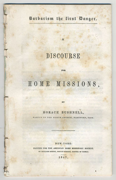 New York: Printed for the American Home Missionary Society by William Osborn, 1847. 8vo. 32 pp. The ...