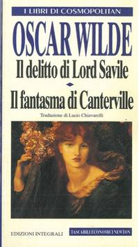 Il delitto di Lord Savile. - Il fantasma di Canterville e altri racconti..