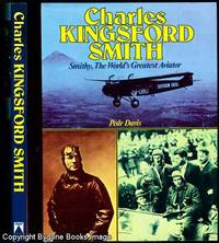 Charles Kingsford Smith, Smithy, The World's Greatest Aviator