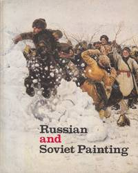 Russian and Soviet paintings: An exhibition from the museums of the USSR presented at the...