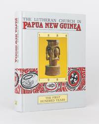 The Lutheran Church in Papua New Guinea. The First Hundred Years, 1886-1986 by  Herwig and Hermann REINER (editors) WAGNER - First Edition - 1986 - from Michael Treloar Antiquarian Booksellers (SKU: 118967)