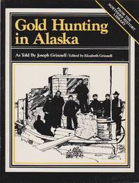 Gold Hunting in Alaska by  Joseph & Elizabeth Grinnell Grinnell - Paperback - 1983 - from Black Sheep Books and Biblio.com