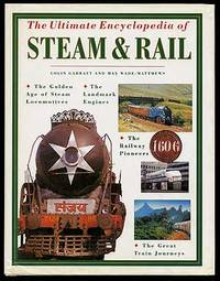 The Ultimate Encyclopedia of Steam and Rail