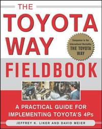 The Toyota Way Fieldbook : A Practical Guide for Implementing Toyota's 4Ps