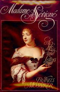 MADAME DE SEVIGNE: A LIFE AND LETTERS