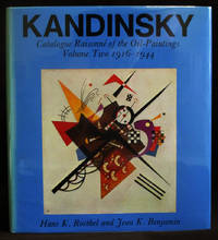 Kandinsky : Catalogue Raisonné of the Oil-Paintings; Volume Two 1916-1944 (Volume Two Only) by  Jean K  Hans K.; Benjamin - Hardcover - 1984 - from Exquisite Corpse, Booksellers and Biblio.com