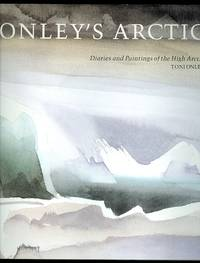 image of ONLEY'S ARCTIC:  DIARIES AND PAINTINGS OF THE HIGH ARCTIC.
