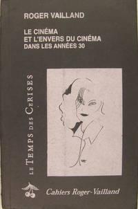Le cinéma et l'envers du cinéma dans les années 30.