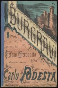 I Burgravi dramma lirico in quattro atti di Stefano Interdonato ... da rappresentarsi al Teatro Riccardi di Bergamo stagione di Fiera 1881. [Libretto]