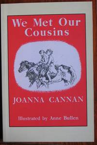 We Met Our Cousins by  Joanna with an introduction by Josephine Pullein-Thompson Cannan - Paperback - 2006 - from C L Hawley and Biblio.co.uk