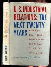 U.S. INDUSTRIAL RELATIONS THE NEXT 20 YEARS