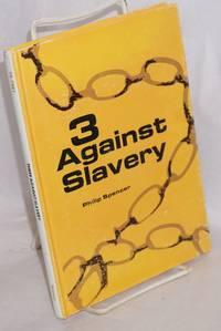 image of 3 against slavery; Denmark Vesey, William Lloyd Garrison, Frederick Douglass
