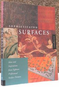 Sophisticated Surfaces: Ideas and Inspirations from Eighteen Professional Surface Painters