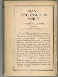 MAN'S UNCONSCIOUS SPIRIT The Psychoanalysis of Spiritism