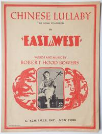 Chinese lullaby; the song featured in East is West ... words and music by Robert Hood Bowers