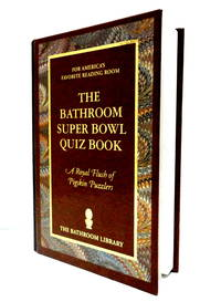 The Bathroom Super Bowl Quiz Book: A Royal Flush of Pigskin Puzzlers