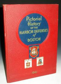Pictorial History of the Harbor Defenses of Boston