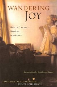 Wandering Joy : Meister Eckhart's Mystical Philosophy