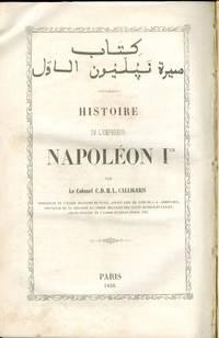 Kitab sirat Napoleon al awwal (histoire de l'empereur Napoleon I) by Le colonel C D H L Calligaris - 1st Edition - 1856 - from Archive (SKU: 000440)