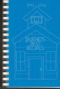 Burnet Best Recipes 1991-1992 Burnet Elementary Cookbook by  Debbie (editor) Bailey - 1992 - from Ye Old Bookworm and Biblio.com