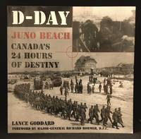D-Day Juno Beach; Canada's 24 Hours of Destiny