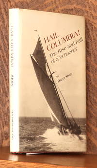 image of HAIL COLUMBIA! THE RISE AND FALL OF A SCHOONER