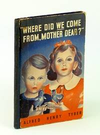 Where did we come from, mother dear?