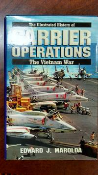Carrier Operations (Illustrated History Of The Vietnam War, Vol 4)