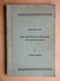 Final Report On 999 Little-Known Businesses (990 Little-Known Businesses) by  William Carruthers - Paperback - 1968 - from N. G. Lawrie Books. (SKU: 29029)