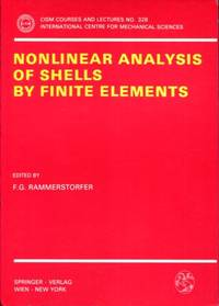 Nonlinear Analysis of Shells by Finite Elements (Cism International Centre for Mechanical...