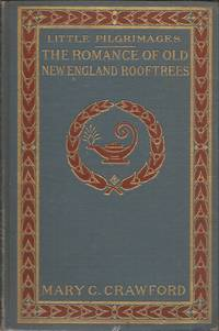 image of The Romance of Old New England Rooftrees (Little Pilgrimages)