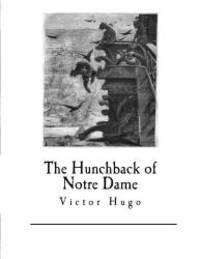 image of The Hunchback of Notre Dame: Notre-Dame De Paris (Classics - The Hunchback of Notre Dame)
