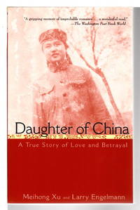 DAUGHTER OF CHINA: A True Story of Love and Betrayal.