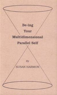 image of Be-ing Your Multidimensional Parallel Self