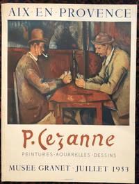 P. CEZANNE. AIX EN- PROVENCE. PEINTURES-AQUARELLES-DESSINS. Musee Granet-Juillet. 1953. (Original...