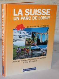 La Suisse. Un Parc De Loisir. Avec les transports publics, en voiture, a velo ou a pied