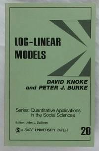 Log-Linear Models (Quantitative Applications in the Social Sciences # 20 07-020)