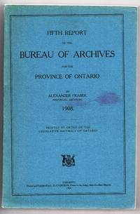 Fifth Report of the Bureau of Archives for the Province of Ontario, 1908