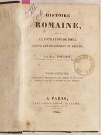 HISTOIRE ROMAINE DEPUIS LA FONDATION DE ROME JUSQU'A L'ETABLISSEMENT DEL'EMPIRE TOME...
