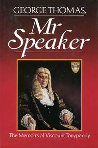 image of George Thomas, Mr. Speaker: The Memoirs of Viscount Tonypandy (Signed By Author)
