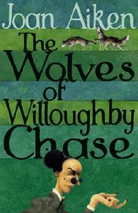 image of The Wolves Of Willoughby Chase (The Wolves Of Willoughby Chase Sequence)