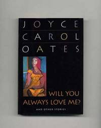 Will You Always Love Me? And Other Stories  - 1st Edition/1st Printing