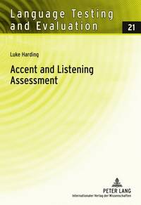 Accent and Listening Assessment: A Validation Study of the Use of Speakers with L2 Accents on an...