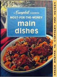 Most-For-The-Money Main Dishes: A Campbell Cookbook Series by Campbell's Kitchens - 1975 - from KEENER BOOKS (Member IOBA) (SKU: 000810)