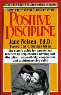 Positive Discipline (Completely Revised and Updated! )