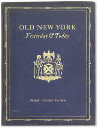 Old New York: Yesterday & Today