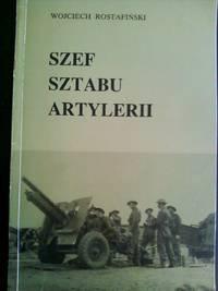 Szef Sztabu Artylerii Pulkownik Dyplomowany Artylerii Edmund Zagorski (1896-1974)