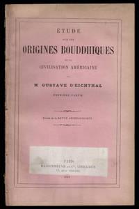 image of Étude sur les Origines Bouddhiques de la Civilisation Américaine. Premiere Partie.