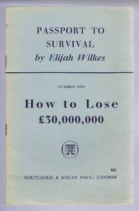 image of Passport to Survival: Number One, How to Lose £30,000,000