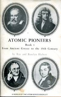 Atomic Pioneers, Book 1: from Ancient Greece to the 19th century